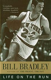 LIFE ON THE RUN by Bill Bradley