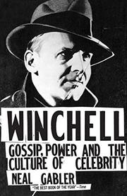 """WINCHELL: Gossip, Power and the Culture of Celebrity"" by Neal Gabler"