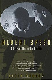 ALBERT SPEER: HIS BATTLE WITH TRUTH by Gitta Sereny