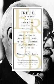 """FREUD: CONFLICT AND CULTURE: Essays on His Life, Work, and Legacy"" by Michael S.--Ed. Roth"