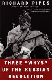 THREE ``WHYS'' OF THE RUSSIAN REVOLUTION by Richard Pipes