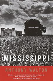 MISSISSIPPI: An American Journey by Anthony Walton