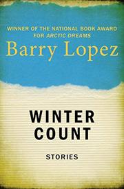 WINTER COUNT by Barry Holstun Lopez