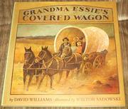 GRANDMA ESSIE'S COVERED WAGON by David Williams