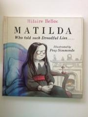 MATILDA, by Hilaire Belloc