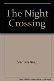 THE NIGHT CROSSING by Karen Ackerman