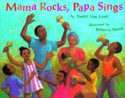 MAMA ROCKS, PAPA SINGS by Nancy van Laan