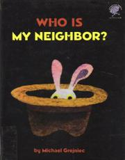 WHO IS MY NEIGHBOR? by Michael Grejniec