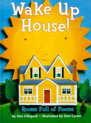 WAKE UP HOUSE! by Dee Lillegard