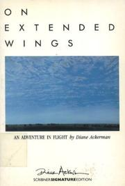 ON EXTENDED WINGS by Diane Ackerman