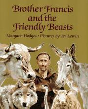 BROTHER FRANCIS AND THE FRIENDLY BEASTS by Margaret Hodges