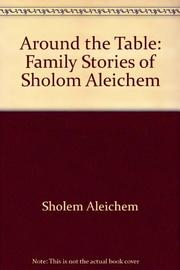 AROUND THE TABLE by Sholom Aleichem
