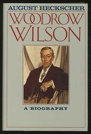 WOODROW WILSON by August Heckscher