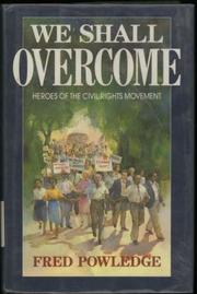 WE SHALL OVERCOME by Fred Powledge