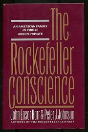 THE ROCKEFELLER CONSCIENCE by John Ensor Harr
