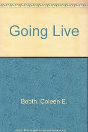 GOING LIVE by Coleen E. Booth