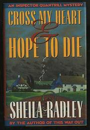 CROSS MY HEART AND HOPE TO DIE by Sheila Radley