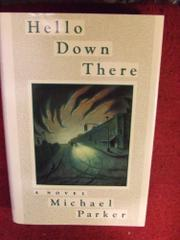 HELLO DOWN THERE by Michael Parker