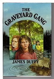 THE GRAVEYARD GANG by James Duffy