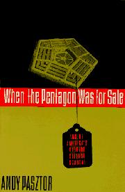 WHEN THE PENTAGON WAS FOR SALE by Andy Pasztor