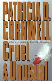 CRUEL AND UNUSUAL by Patricia D. Cornwell