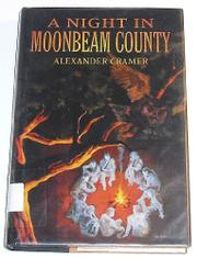 A NIGHT IN MOONBEAM COUNTY by Alexander Cramer