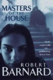 THE MASTERS OF THE HOUSE by Robert Barnard