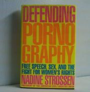 DEFENDING PORNOGRAPHY by Nadine Strossen