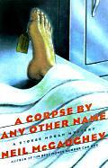 A CORPSE BY ANY OTHER NAME by Neil McGaughey