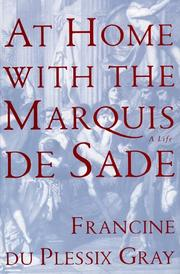 AT HOME WITH THE MARQUIS DE SADE by Francine du Plessix Gray