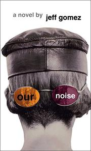 OUR NOISE by Jeff Gomez