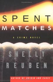 SPENT MATCHES by Shelly Reuben