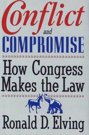 CONFLICT AND COMPROMISE by Ronald D. Elving