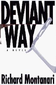 DEVIANT WAY by Richard Montanari