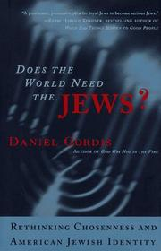 DOES THE WORLD NEED THE JEWS? by Daniel Gordis