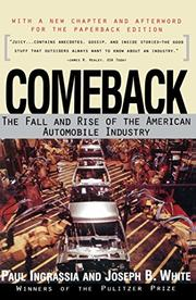 COMEBACK: The Fall and Rise of the American Automobile Industry by Paul J. & Joseph B. White Ingrassia