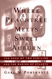 WHERE PEACHTREE MEETS SWEET AUBURN by Gary M. Pomerantz