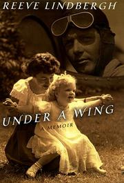 UNDER A WING by Reeve Lindbergh