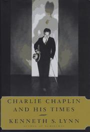 CHARLIE CHAPLIN AND HIS TIMES by Kenneth S. Lynn
