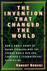 THE INVENTION THAT CHANGED THE WORLD by Robert Buderi