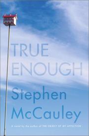 TRUE ENOUGH by Stephen McCauley
