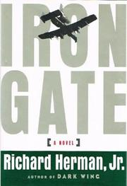 IRON GATE by Richard Herman