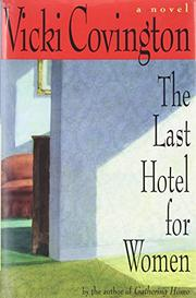 THE LAST HOTEL FOR WOMEN by Vicki Covington
