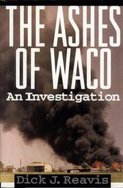 THE ASHES OF WACO by Dick J. Reavis