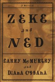 ZEKE AND NED by Larry McMurtry