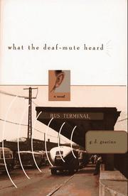 WHAT THE DEAF-MUTE HEARD by G.D. Gearino