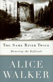 THE SAME RIVER TWICE by Alice Walker