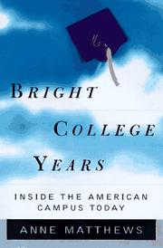 BRIGHT COLLEGE YEARS by Anne Matthews