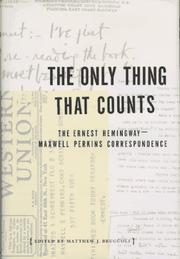 THE ONLY THING THAT COUNTS by Matthew J. Bruccoli
