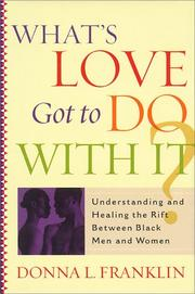 WHAT'S LOVE GOT TO DO WITH IT? by Donna L. Franklin